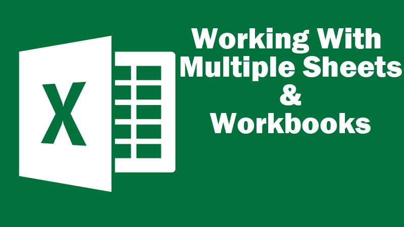 Excel for Multiple Sheets and Workbooks
